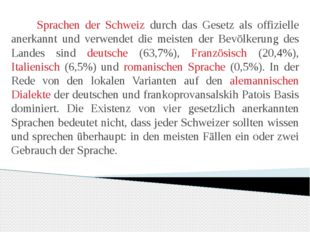 Sprachen der Schweiz durch das Gesetz als offizielle anerkannt und verwendet