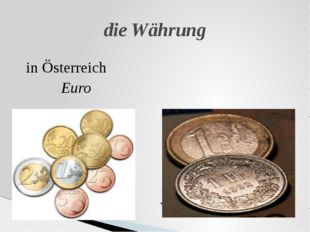 in Österreich Еuro in der Schweiz Schweizer Franken die Währung