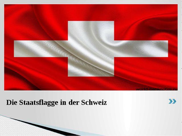 Die Staatsflagge in der Schweiz