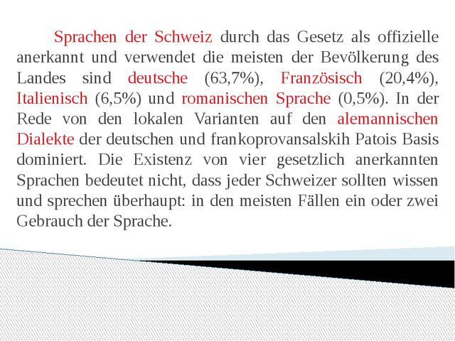 Sprachen der Schweiz durch das Gesetz als offizielle anerkannt und verwendet...