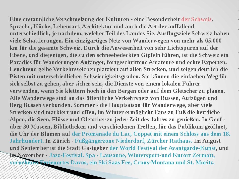 Eine erstaunliche Verschmelzung der Kulturen - eine Besonderheit der Schweiz....
