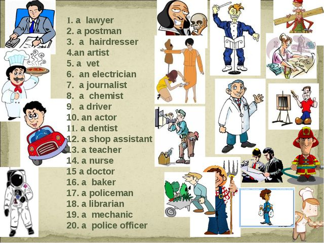 1. a lawyer 2. a postman 3. a hairdresser an artist a vet 6. an electrician 7...