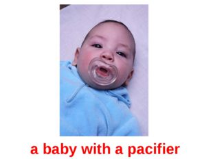 a baby with a pacifier