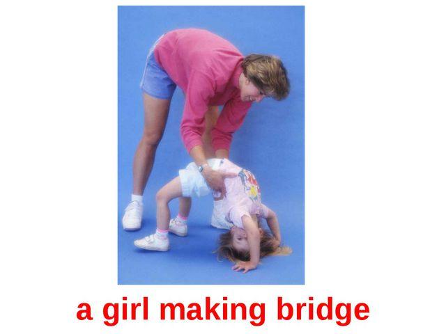 a girl making bridge