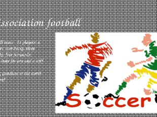 Association football A football team - 11 players: a goalkeeper, two backs, t