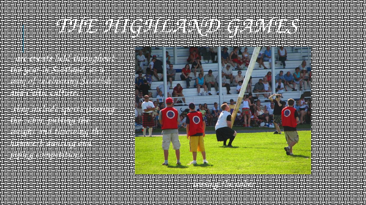 THE HIGHLAND GAMES - are events held throughout the year in Scotland  as a wa...