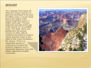 The Colorado River basin (of which the Grand Canyon is a part) has developed