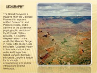 The Grand Canyon is a massive rift in the Colorado Plateau that exposes uplif