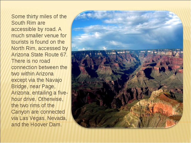 Some thirty miles of the South Rim are accessible by road. A much smaller ven...