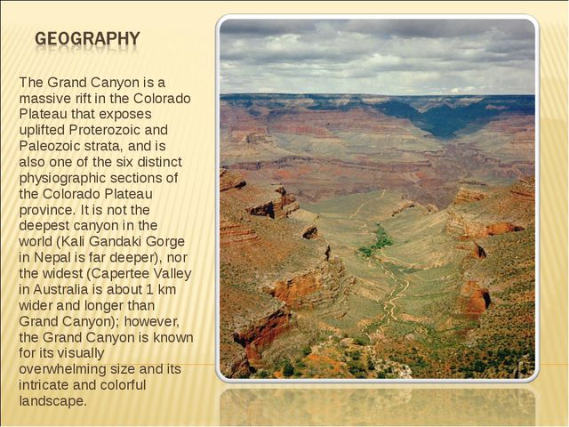 The Grand Canyon is a massive rift in the Colorado Plateau that exposes uplif...