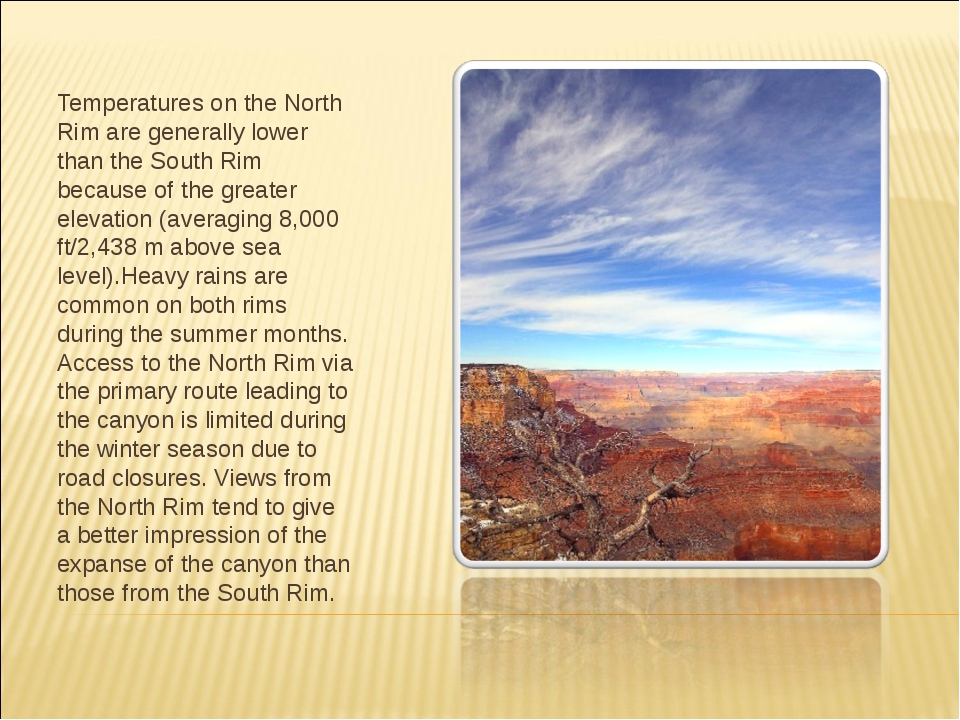 Temperatures on the North Rim are generally lower than the South Rim because...