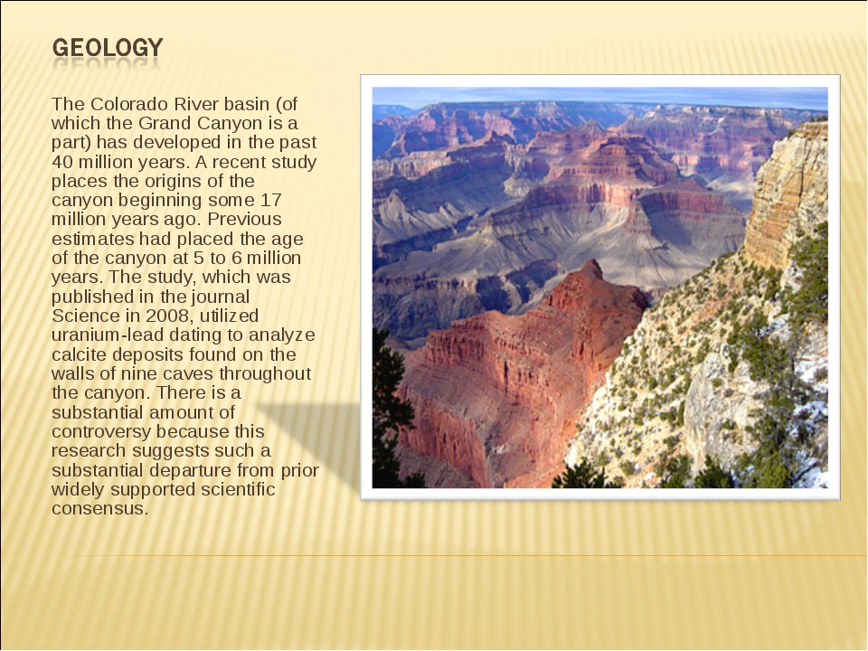The Colorado River basin (of which the Grand Canyon is a part) has developed...
