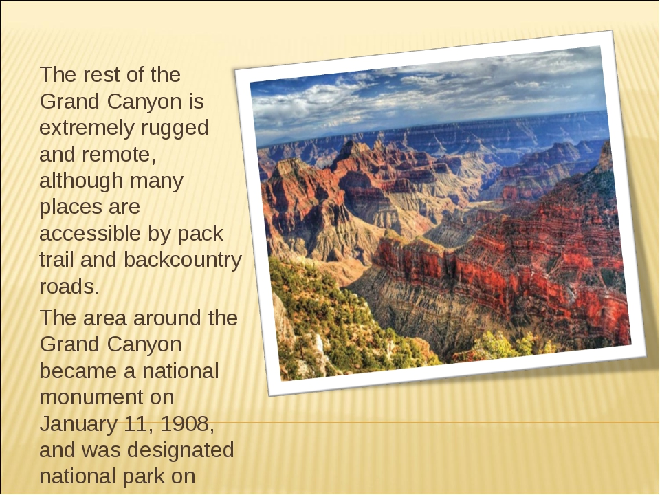 The rest of the Grand Canyon is extremely rugged and remote, although many pl...