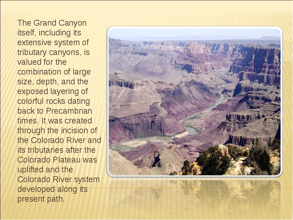The Grand Canyon itself, including its extensive system of tributary canyons,...