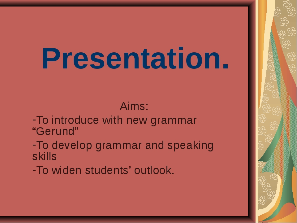 """Presentation. Aims: To introduce with new grammar """"Gerund"""" To develop grammar..."""