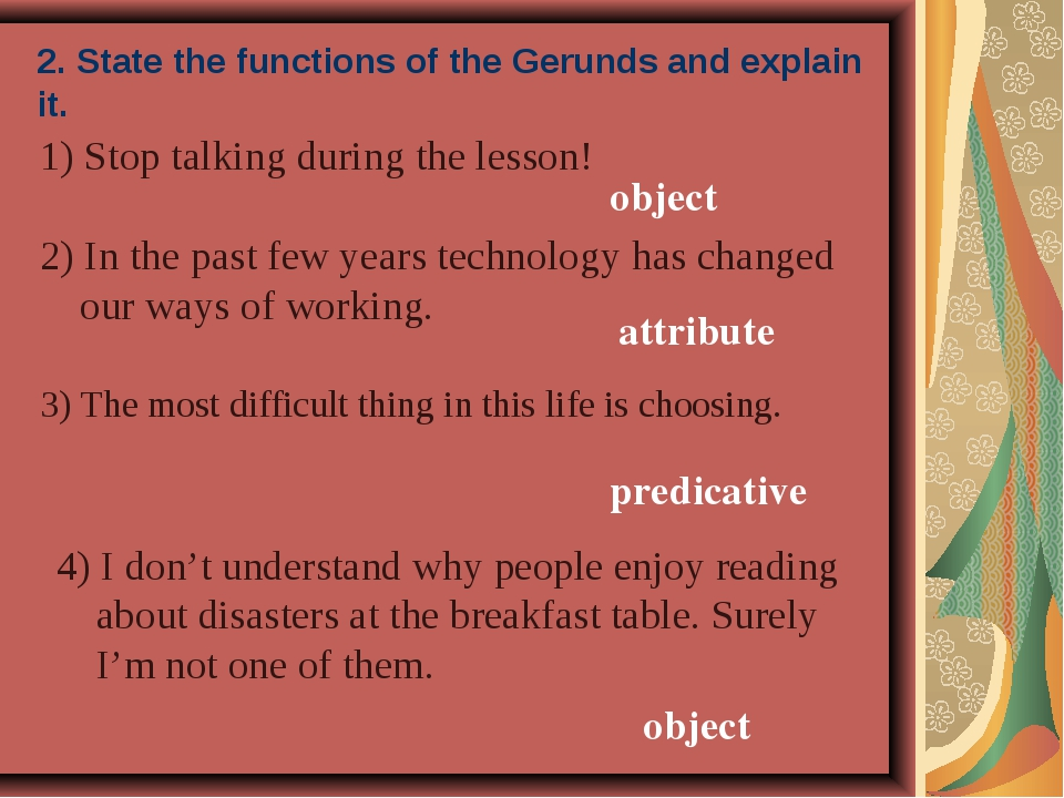 2. State the functions of the Gerunds and explain it. 1) Stop talking during...