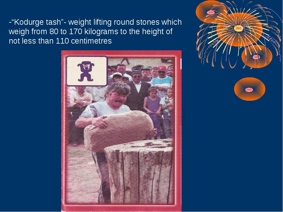 """Kodurge tash""- weight lifting round stones which weigh from 80 to 170 kilogr..."