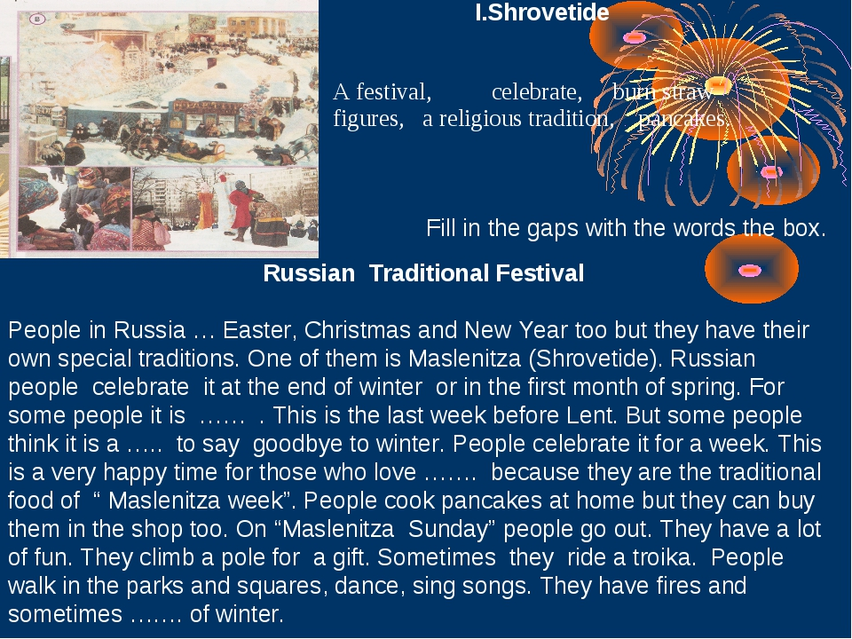 Shrovetide Fill in the gaps with the words the box. Russian Traditional Festi...