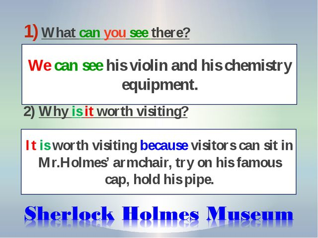 What can you see there? 2) Why is it worth visiting? We can see his violin an...