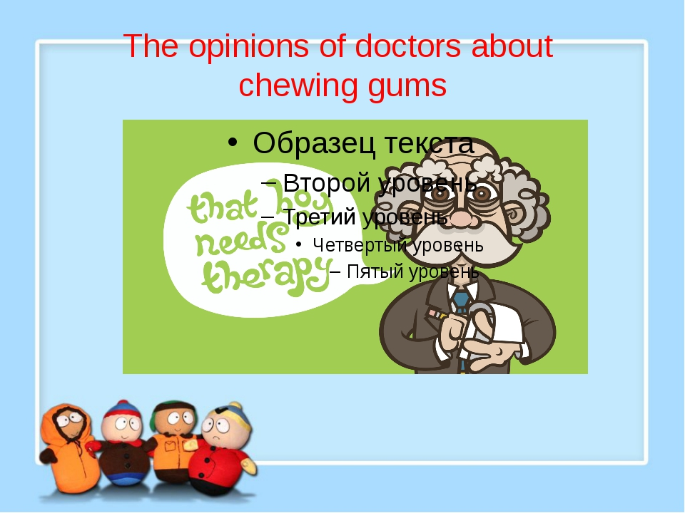 The opinions of doctors about chewing gums