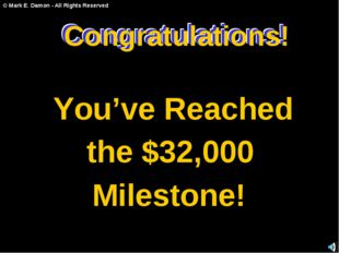 Congratulations! You've Reached the $32,000 Milestone! Congratulations! Congr