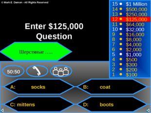 A: socks C: mittens B: coat D: boots 50:50 15 14 13 12 11 10 9 8 7 6 5 4 3 2