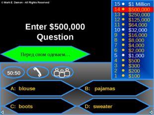 A: blouse C: boots B: pajamas D: sweater 50:50 15 14 13 12 11 10 9 8 7 6 5 4