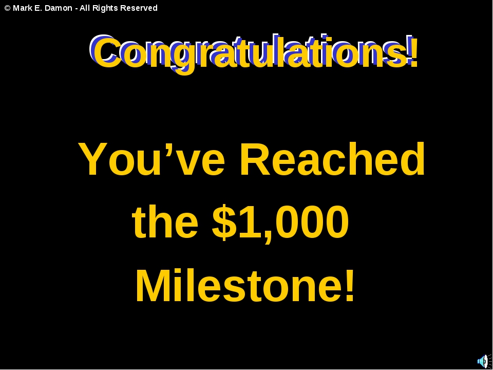Congratulations! You've Reached the $1,000 Milestone! Congratulations! Congra...