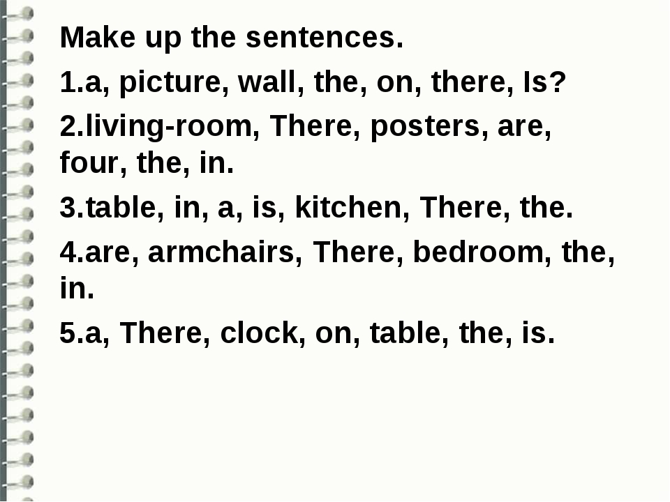 Make up the sentences. 1.a, picture, wall, the, on, there, Is? 2.living-room,...