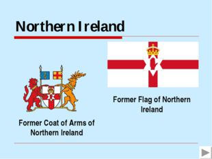 Northern Ireland Former Flag of Northern Ireland Former Coat of Arms of North