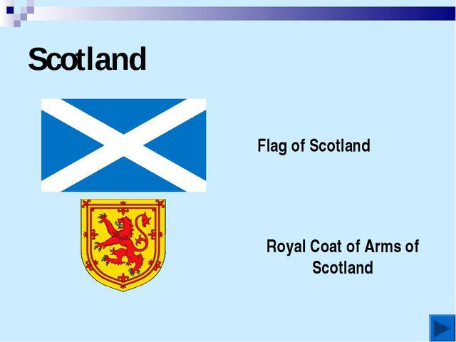 Scotland Flag of Scotland Royal Coat of Arms of Scotland