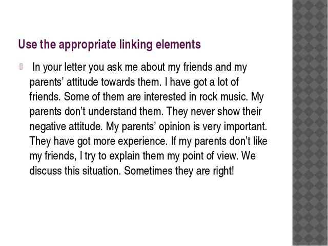 Use the appropriate linking elements In your letter you ask me about my frien...