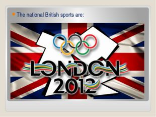 The national British sports are: