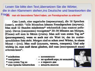 Lesen Sie bitte den Text,übersetzen Sie die Wörter, die in den Klammern steh