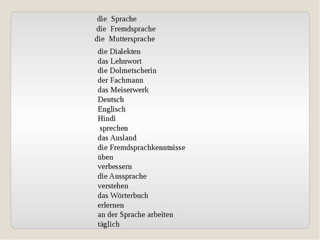 die Sprache die Fremdsprache die Muttersprache die Dialekten das Lehnwort di...