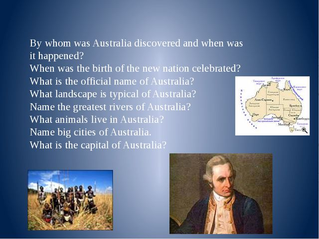 By whom was Australia discovered and when was it happened? When was the birth...