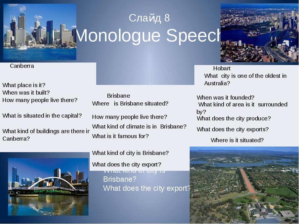 Слайд 8 Monologue Speech Brisbane Where is Brisbane situated? How many people...