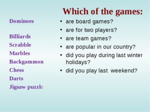 Which of the games: are board games? are for two players? are team games? ar