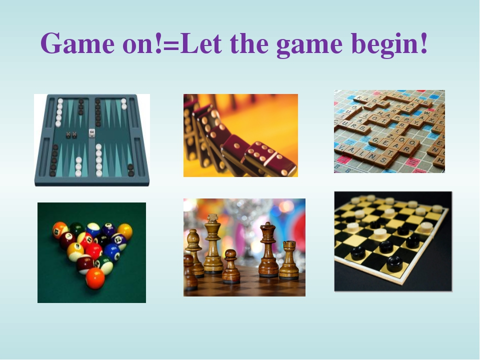 Game on!=Let the game begin!