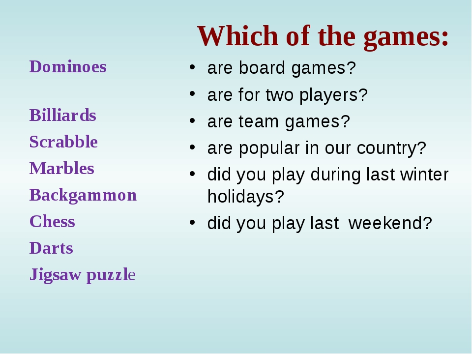 Which of the games: are board games? are for two players? are team games? ar...