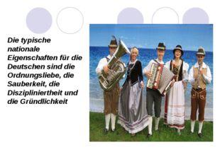 Die typische nationale Eigenschaften für die Deutschen sind die Ordnungsliebe