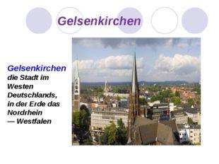 Gelsenkirchen Gelsenkirchen die Stadt im Westen Deutschlands, in der Erde da