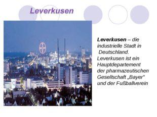 Leverkusen – die industrielle Stadt in Deutschland. Leverkusen ist ein Hauptd