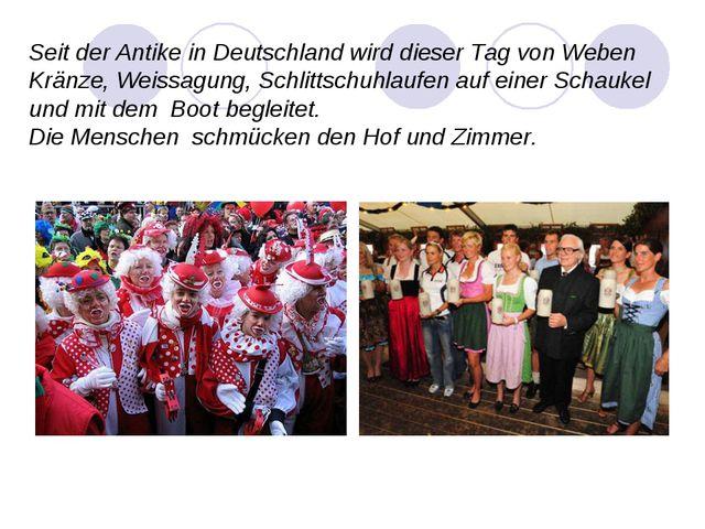 Seit der Antike in Deutschland wird dieser Tag von Weben Kränze, Weissagung,...