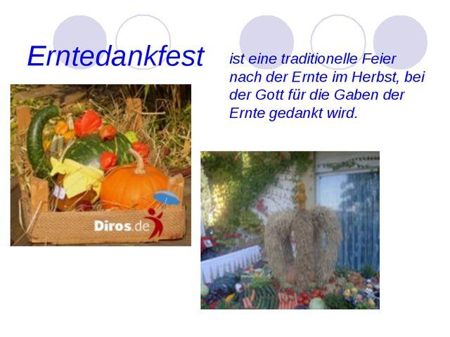 Erntedankfest ist eine traditionelle Feier nach der Ernte im Herbst, bei der...