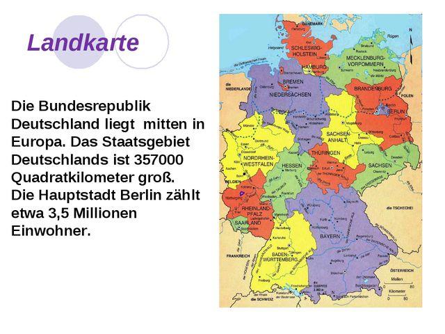 Landkarte Die Bundesrepublik Deutschland liegt mitten in Europa. Das Staatsge...