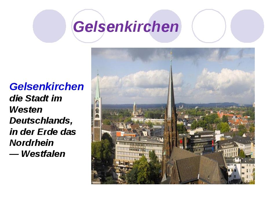 Gelsenkirchen Gelsenkirchen die Stadt im Westen Deutschlands, in der Erde da...