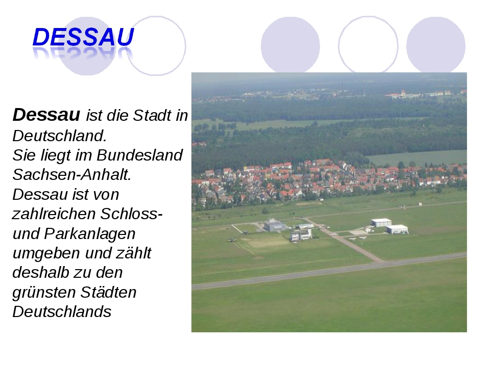 Dessau ist die Stadt in Deutschland. Sie liegt im Bundesland Sachsen-Anhalt....