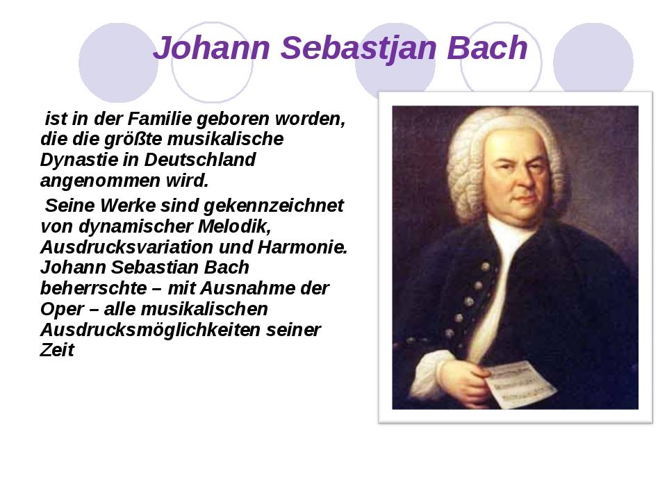 Johann Sebastjan Bach ist in der Familie geboren worden, die die größte musi...
