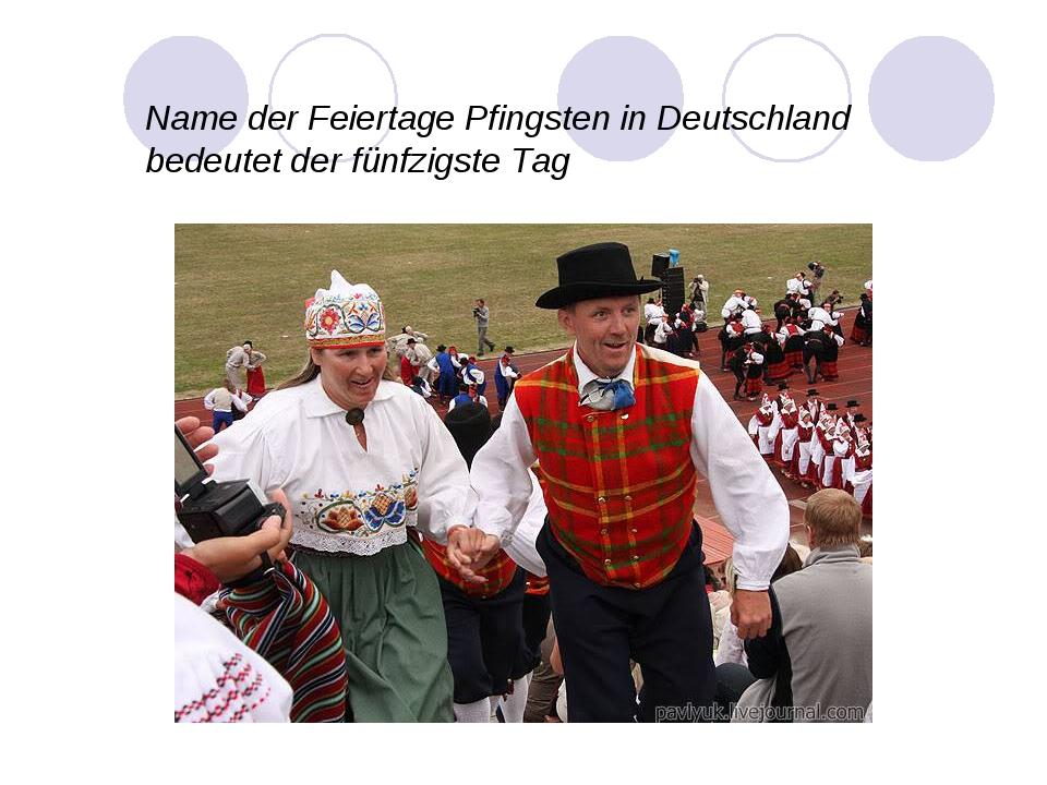 Name der Feiertage Pfingsten in Deutschland bedeutet der fünfzigste Tag